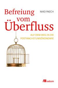 paech-2013-befreiung-vom-ueberfluss