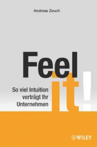 Andreas Zeuch - Feel it! Nichtwissen ist ein Anwendungsgebiet unserer Intuition